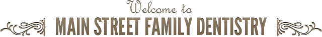 Welcome to Main Street Family Dentistry